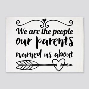 We are the people our parents warne 5'x7'Area Rug