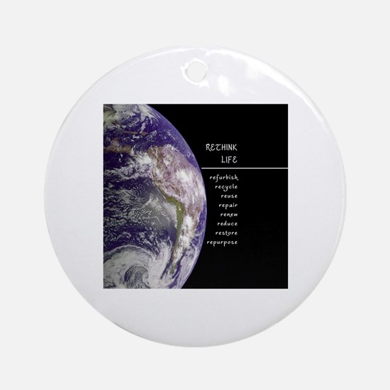 Rethink Life on Earth Ornament (Round)