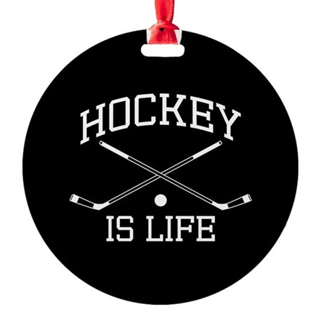 Hockey Is Life Round Ornament