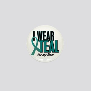 I Wear Teal For My Mom 10 Mini Button
