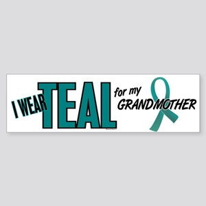 I Wear Teal For My Grandmother 10 Bumper Sticker