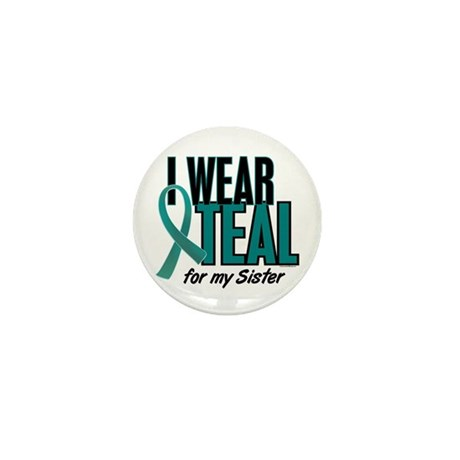 I Wear Teal For My Sister 10 Mini Button (100 pack