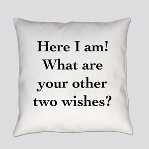 Here I Am Everyday Pillow