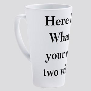 Here I Am 17 oz Latte Mug