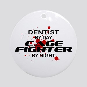 Dentist Cage Fighter by Night Ornament (Round)