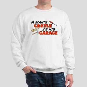 A man's castle garage Sweatshirt