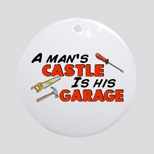 A man's castle garage Ornament (Round)