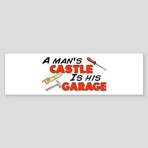 A man's castle garage Bumper Sticker