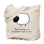 Don't Follow Me. I Haven't G Tote Bag