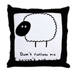 Don't Follow Me. I Haven't G Throw Pillow