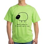 Don't Follow Me. I Haven't G Green T-Shirt