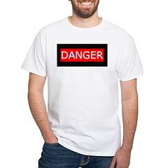 DANGER (really, no shit) White T-Shirt