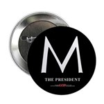 """""""M the President"""" 2.25"""" Button"""