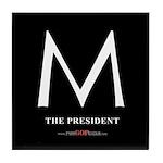 """M the President"" Tile Coaster"