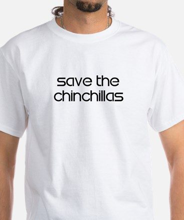 Save the Chinchillas White T-Shirt
