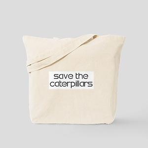 Save the Caterpillars Tote Bag