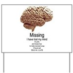 I Have Lost My Mind Yard Sign