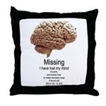 I Have Lost My Mind Throw Pillow