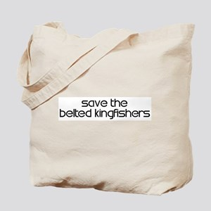 Save the Belted Kingfishers Tote Bag