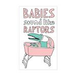 Babies Sound Like Raptors Rectangle Sticker