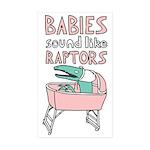 Babies Sound Like Raptors Rectangle Sticker 10 pk