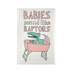 Babies Sound Like Raptors Rectangle Magnet (10 pac