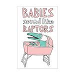 Babies Sound Like Raptors Mini Poster Print