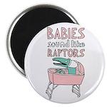 Babies Sound Like Raptors Magnet