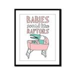 Babies Sound Like Raptors Framed Panel Print