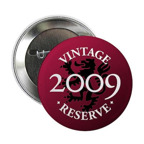 """Vintage Reserve 2009 2.25"""" Button"""