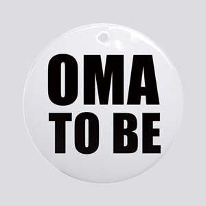 Oma to be Ornament (Round)