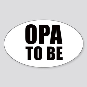 Opa to be Oval Sticker
