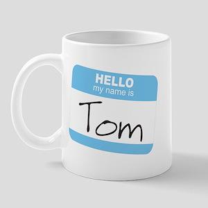 """""""Hello my name is Tom"""" Mug"""