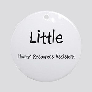 Little Human Resources Assistant Ornament (Round)