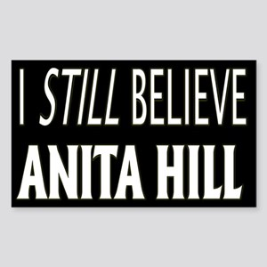 I Still Believe Anita Hill Rectangle Sticker