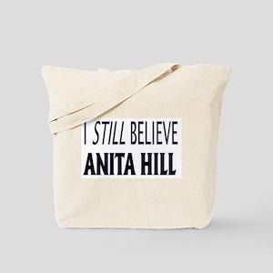 I Still Believe Anita Hill Tote Bag