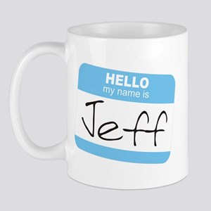 """Hello my name is Jeff"" Mug"