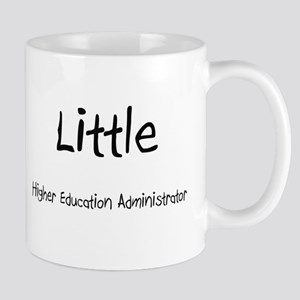 Little Higher Education Administrator Mug