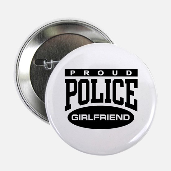 "Proud Police Girlfriend 2.25"" Button"