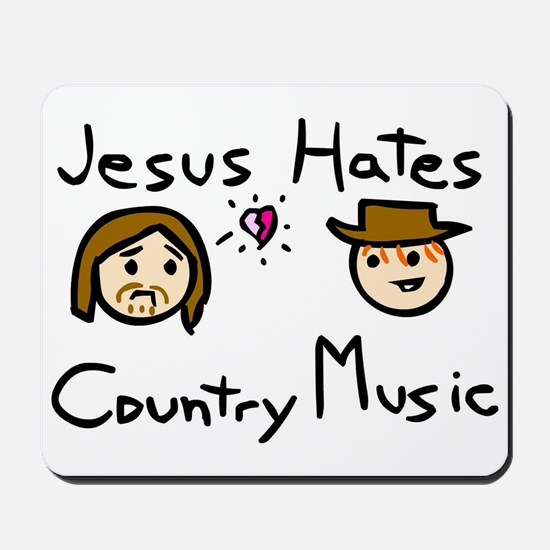 Jesus Hates Country Music Mousepad