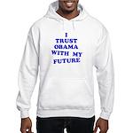 Obama Trust Hooded Sweatshirt