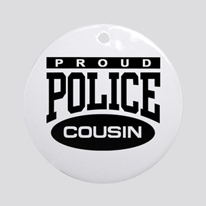 Proud Police Cousin Ornament (Round)