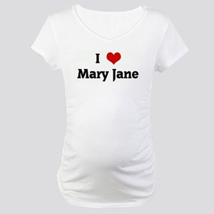 I Love Mary Jane Maternity T-Shirt