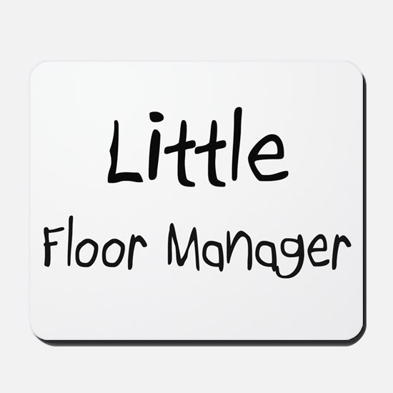 Little Floor Manager Mousepad