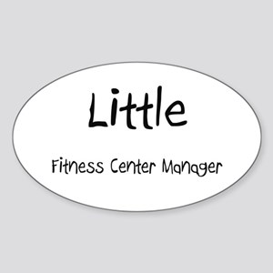 Little Fitness Center Manager Oval Sticker
