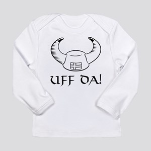 Uff Da! Viking Hat Long Sleeve T-Shirt