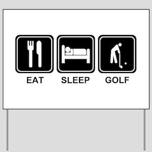 EAT SLEEP GOLF Yard Sign