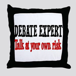 Debate Expert talk at your risk Throw Pillow