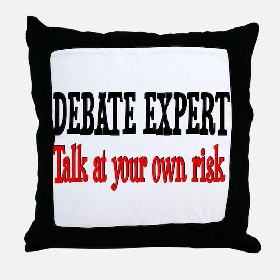Debate Expert talk at your risk Throw Pillow