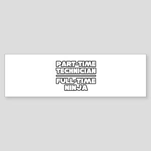 """Technician / Ninja"" Bumper Sticker"